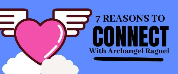 7 Reasons You Should Connect With Archangel Raguel