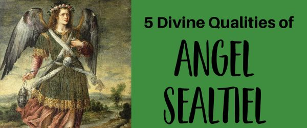 5 Divine Qualities Of Sealtiel That Will Raise Your Spirituality To New Levels