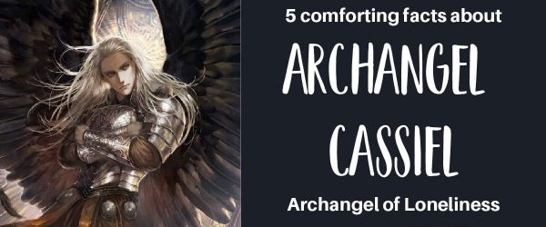 5 Comforting Facts About Archangel Cassiel