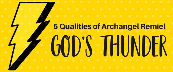 5 Powerful Qualities Of Remiel, Archangel Of God's Thunder