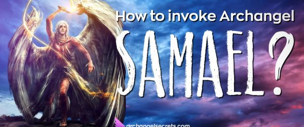 How To Pray To Archangel Samael? — The Complete Guide